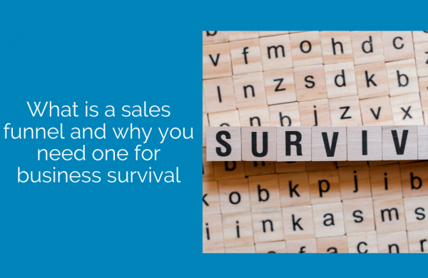 What is a sales funnel and why you need one for business survival